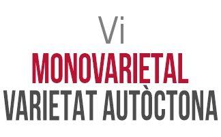 01 Vi monovarietal de varietat autòctona (varietal)